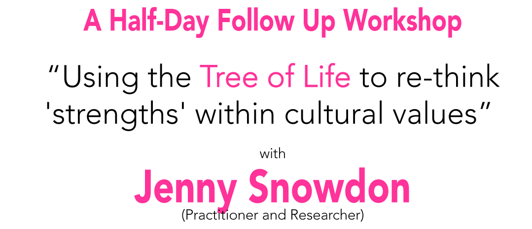 """A Half-Day Follow Up Workshop """"Tree of Life"""""""